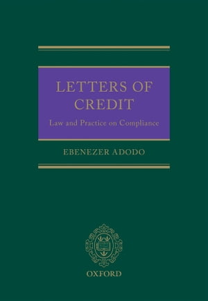 Letters of Credit The Law and Practice of Compliance