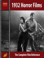 1932 Horror Films: The Complete Film Reference by Autori Vari