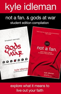 Book Not a Fan and Gods at War Student Edition Compilation: Explore What It Means to Live Out Your Faith by Kyle Idleman