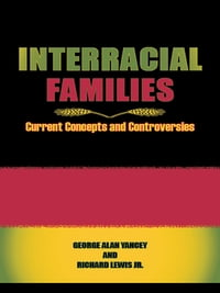 Interracial Families: Current Concepts and Controversies