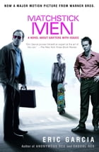 Matchstick Men: A Novel About Grifters with Issues by Eric Garcia