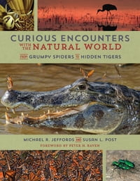 Curious Encounters with the Natural World