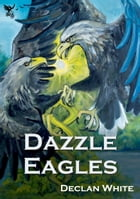 Dazzle Eagles by Declan White