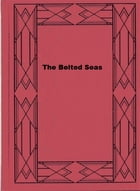 The Belted Seas by Arthur Colton