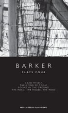 Barker: Plays Four by Howard Barker