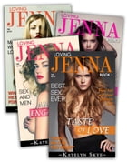 Loving Jenna - Complete Series by Katelyn Skye