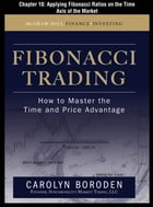 Fibonacci Trading, Chapter 10 - Applying Fibonacci Ratios on the Time Axis of the Market by Carolyn Boroden