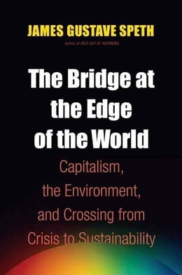 Book The Bridge at the End of the World by Speth, Gus