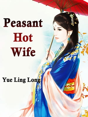 Peasant Hot Wife: Volume 8 by Yue LingLong