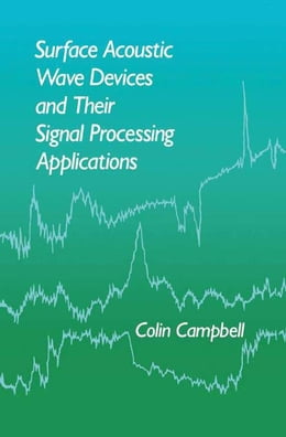 Book Surface Acoustic Wave Devices and Their Signal Processing Applications by Colin Campbell