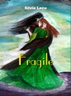 Fragile by Silvia Lacu