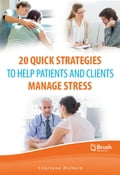 20 Quick Strategies to Help Patients and Clients Manage Stress Deal
