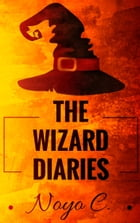 The Wizard Diaries: Books for Kids by Noyo C.