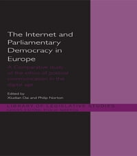 The Internet and European Parliamentary Democracy: A Comparative Study of the Ethics of Political…