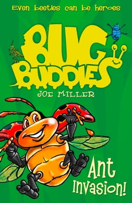 Book Ant Invasion (Bug Buddies, Book 3) by Joe Miller