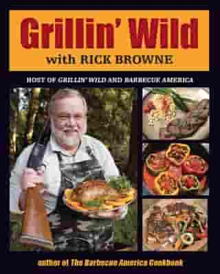 Grillin' Wild by Rick Browne