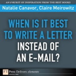 Book When Is It Best to Write a Letter Instead of an E-mail? by Natalie Canavor