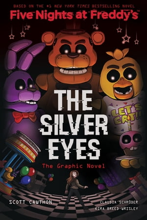 The Silver Eyes (Five Nights at Freddy's Graphic Novel #1) by Scott Cawthon