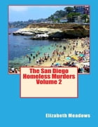 The San Diego Homeless Murders Volume 2 by Elizabeth Meadows