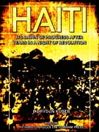 Haiti: Its dawn of progress after years in a night of revolution (Illustrations) by J. Dryden Kuser