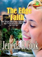 The Edge of Faith: (Romantic Short Story) by Jeneda R Cook