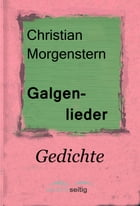Galgenlieder: Gedichte by Christian Morgenstern
