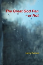 The Great God Pan: Or Not by Lenny Everson