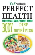 PERFECT HEALTH - Body, Diet & Nutrition by Prof. Shrikant Prasoon