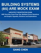 Building Systems (BS) ARE Mock Exam (Architect Registration Exam): ARE Overview, Exam Prep Tips…