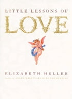 Little Lessons of Love by Heller, Elizabeth
