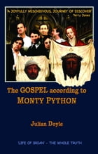 The Gospel According To Monty Python by Julian Doyle
