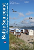 Baltic Sea coast of Mecklenburg-Western Pomerania: English by Wolf Karge