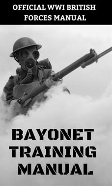 Bayonet training manual: Used by the British Forces