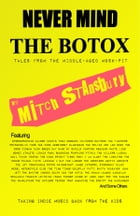 Never Mind the Botox by Mitch Stansbury