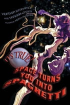 It's True! Space turns you into spaghetti (16) by Heather Catchpole
