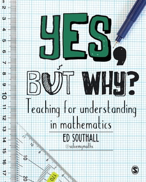 Yes, but why? Teaching for understanding in mathematics