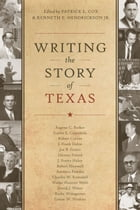 Writing the Story of Texas by Patrick L. Cox