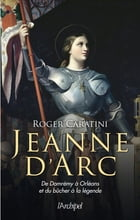 Jeanne d'Arc by Roger Caratini