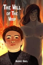 Will of the Wisp by Audrey Abel