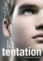 La tentation (roman gay) by Benjamin Schneid