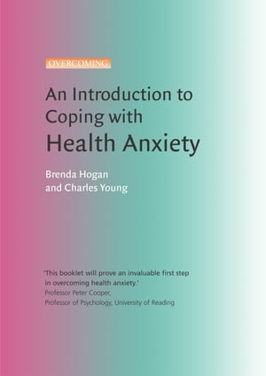 An Introduction to Coping with Health Anxiety,  2nd edition A Books on Prescription Title