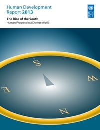 Human Development Report 2013: The Rise of the South