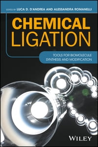 Chemical Ligation: Tools for Biomolecule Synthesis and Modification
