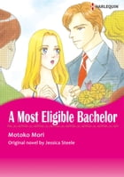 A MOST ELIGIBLE BACHELOR (Harlequin Comics): Harlequin Comics by Jessica Steele