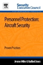 Personnel Protection: Aircraft Security: Proven Practices by Jerome Miller