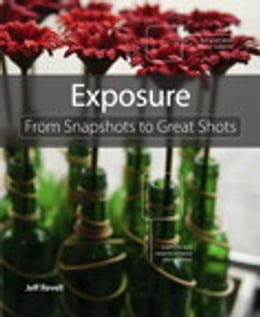 Book Exposure: From Snapshots to Great Shots: From Snapshots to Great Shots by Jeff Revell