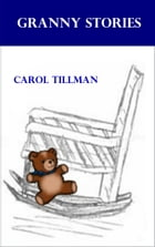 Granny Stories by Carol Tillman