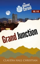 Grand Junction: 6 years of Denver Cereal in 10 books by Claudia Hall Christian