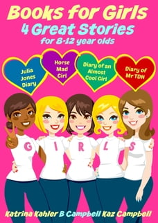 Books for Girls: 4 Great Stories for 8 - 12 Year Olds