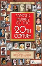 Famous Indians of the 20th Century by Vishwamitra Sharma